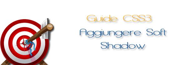 Aggiungiamo una ombreggiatura soft shadow ai nostri Div in CSS3