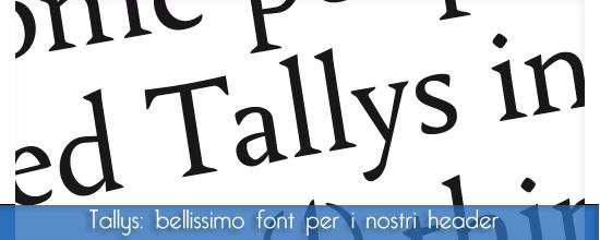 Font inspiration: Tallys bellissimo font per il nostro web design