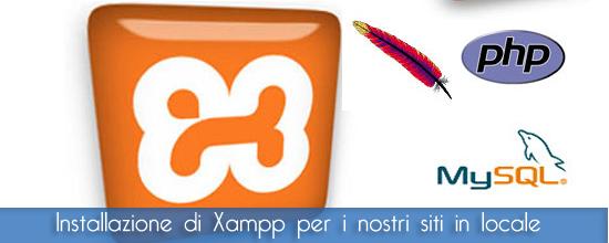Installiamo Xampp per testare i nostri siti internet e progetti in locale