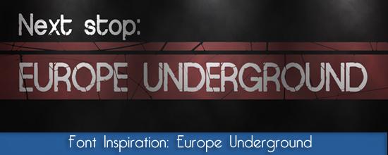 Font Inspiration: Europe Underground