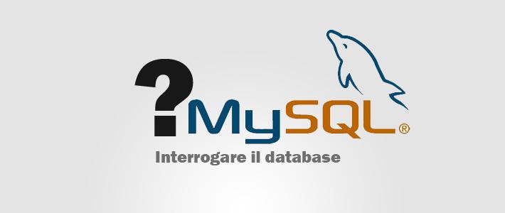 Interrogare il database mysql con PHP: introduzione alle query MySQL