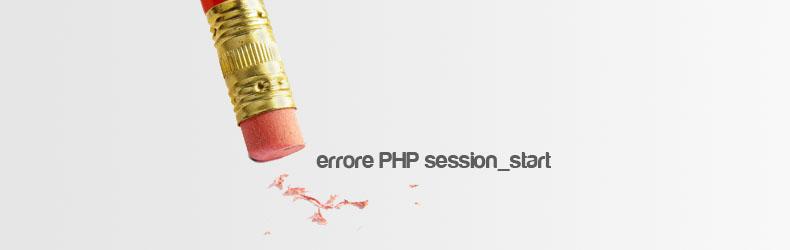 Risolvere l'errore PHP session_start: Cannot send session