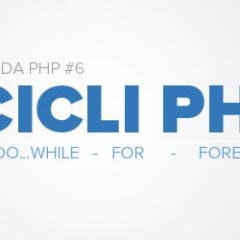 guida-ai-cicli-php-uso-di-for-foreach-e-do-while