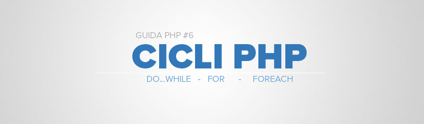 Guida ai cicli PHP: uso di For, Foreach e Do-While