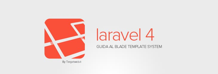 Gestire il layout in Laravel 4: guida al blade template system