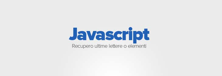 Recupero ultime lettere di una stringa o variabile con javascript