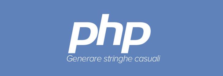 PHP – Generare stringhe casuali