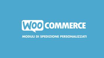 Aggiungere metodi di spedizione personalizzati a Woocommerce